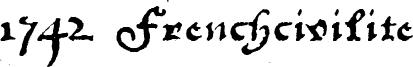 1742 Frenchcivilite Font