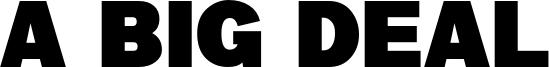 a Big Deal Font