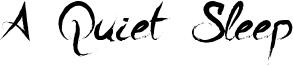 A Quiet Sleep Font