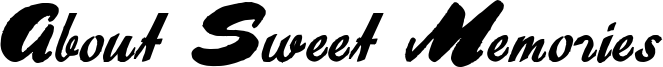 About Sweet Memories Font