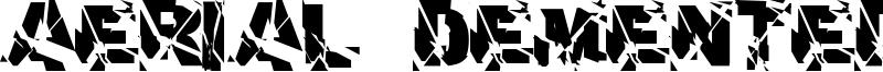 Aerial Demented Font