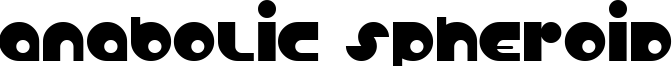 Anabolic Spheroid Font