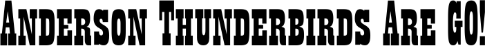 Anderson Thunderbirds Are GO! Font