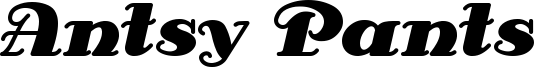 Antsy Pants Font