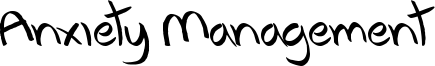 Anxiety Management Font