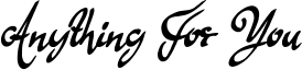 Anything For You Font