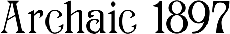 Archaic 1897 Font