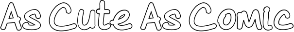 As Cute As Comic Font
