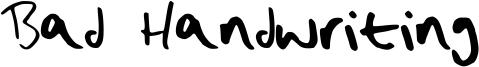 Bad Handwriting Font