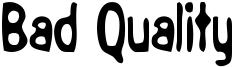 Bad Quality Font