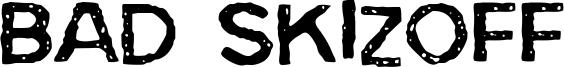 Bad Skizoff Font