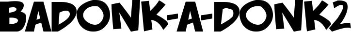 Badonk-A-Donk2 Font