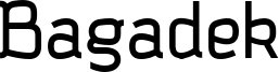 Bagadek Font