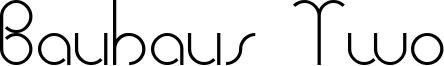 Bauhaus Two Font