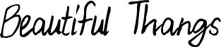 Beautiful Thangs Font