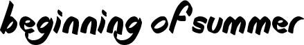 Beginning of Summer Font