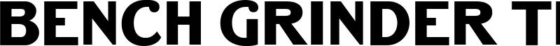 Bench Grinder Titling Font