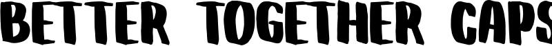 Better Together Caps Font