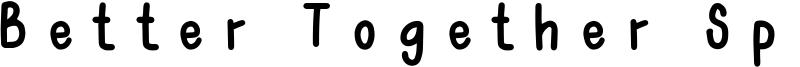 Better Together Spaced Font