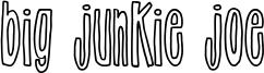 Big Junkie Joe Font