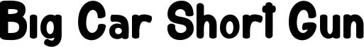 Big Car Short Gun Font