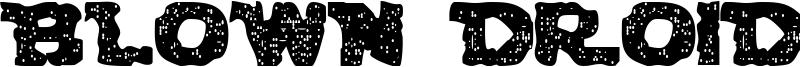 Blown Droid Font