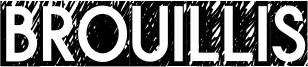 Brouillis Font