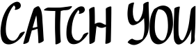 Catch You Font