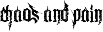 Chaos and Pain Font