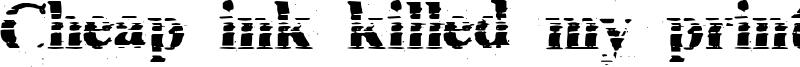 Cheap ink killed my printer Font