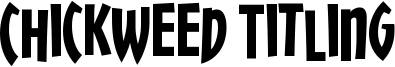 Chickweed Titling Font