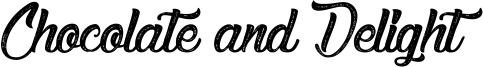 Chocolate and Delight Font