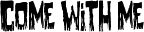 Come With Me Font