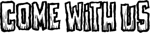Come With Us Font