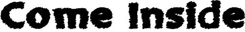 Come Inside Font
