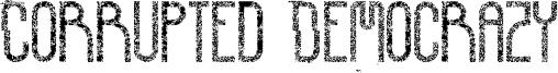 Corrupted Democrazy Font