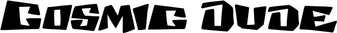 Cosmic Dude Font