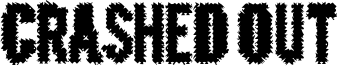 Crashed Out Font