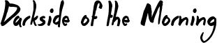 Darkside of the Morning Font