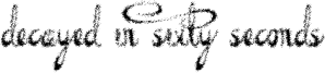 Decayed in Sixty Seconds Font