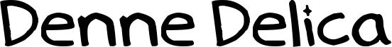 Denne Delica Font