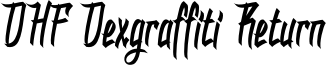 DHF Dexgraffiti Return Font
