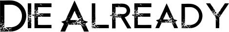 Die Already Font