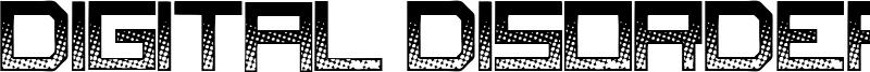 Digital Disorder Font