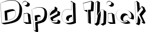 Diped Thick Font