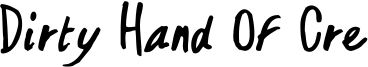 Dirty Hand Of Cre Font