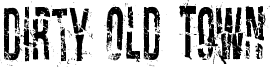 Dirty Old Town Font