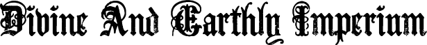 Divine And Earthly Imperium Font