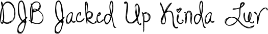 DJB Jacked Up Kinda Luv Font