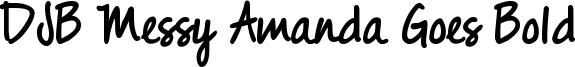 DJB Messy Amanda Goes Bold Font
